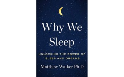 """Why We Sleep: Unlocking the Power of Sleep and Dreams"" by Matthew Walker"