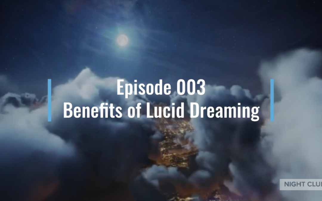 Webinar 3: Introduction to the Benefits of Lucid Dreaming – Why Bother?