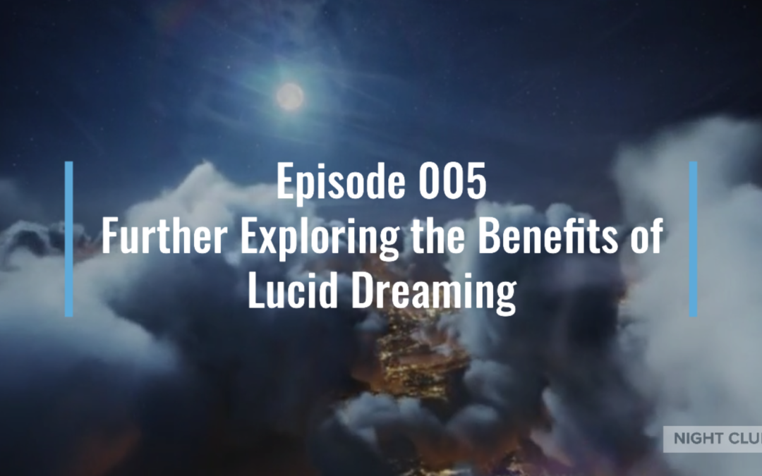 Using Lucid Dreams to Rehearse Things in Real Life [#5]