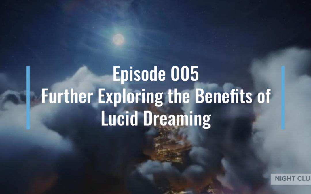 Webinar 5: Benefits of Lucid Dreaming – Mental, Physical, Spiritual