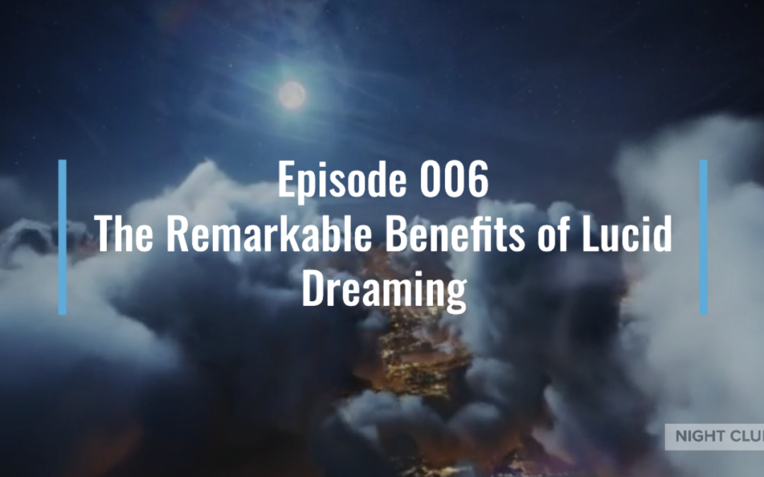 Webinar 6: Benefits of Lucid Dreaming – Mental, Physical, Spiritual
