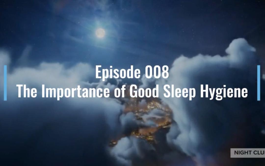 Webinar 8: The Importance of good sleep hygiene (Western tips)