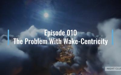 Webinar 10: Public Webinar – The Bias of Wake Centricity