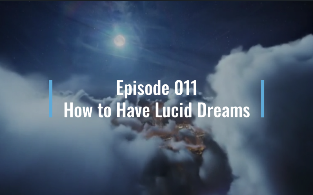 Webinar 11: How to have lucid dreams (foundational techniques)