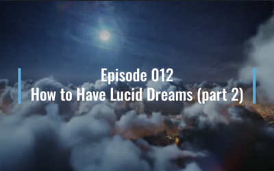 Webinar 12: How to have lucid dreams (foundational techniques)