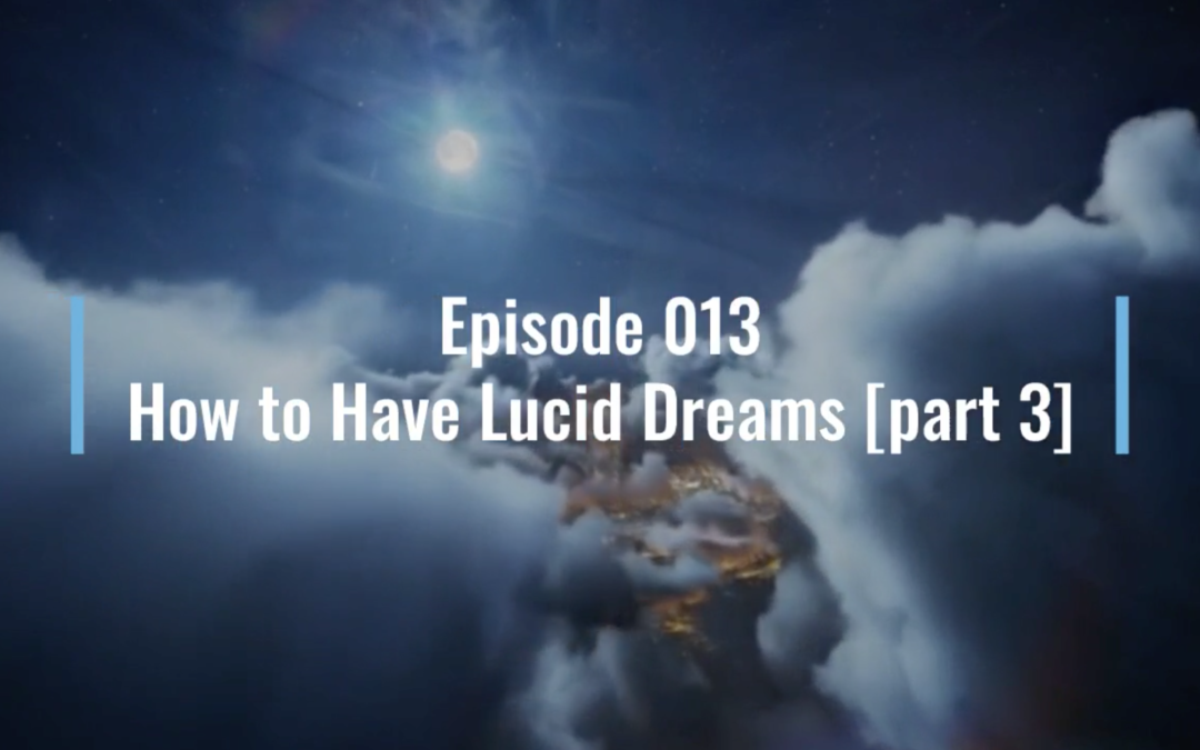 Webinar 13: How to have lucid dreams (the power of meditation)