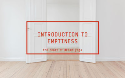 Introduction to Emptiness – The Heart of Dream Yoga