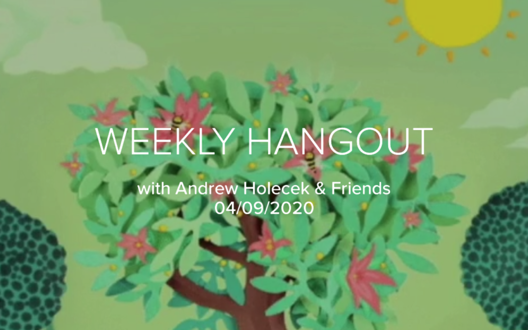 Virtual Weekly Hangout: Social Intimacy & Physical Distancing with Andrew Holecek & Friends [#1]