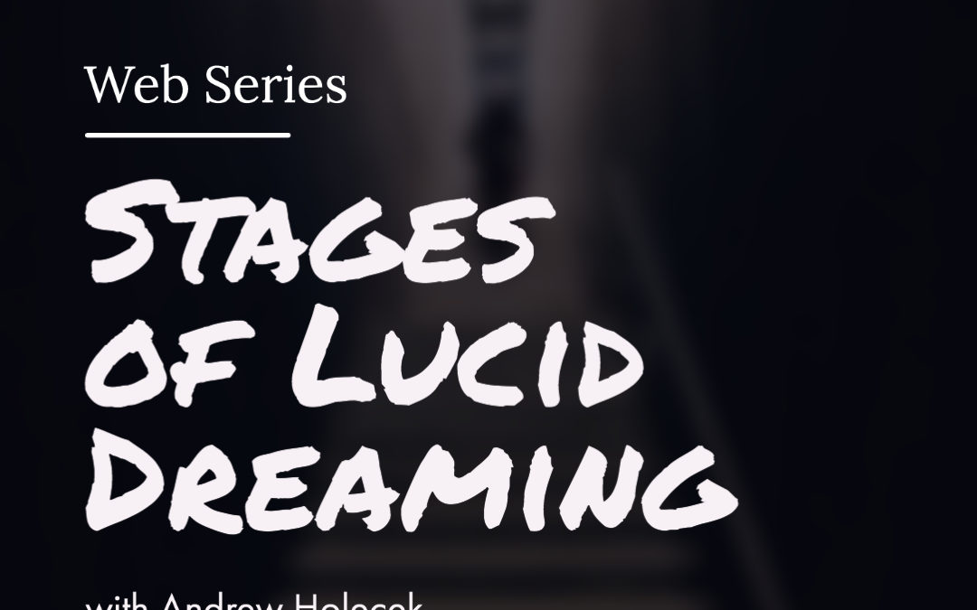 Webinar 38: Stages of Lucid Dreaming [part 3]