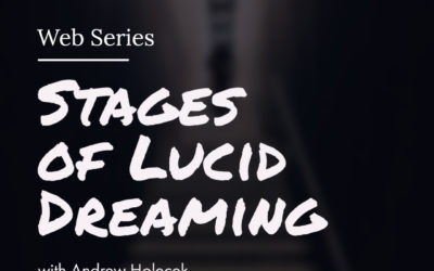 Stages of Lucid Dreaming [part 3]