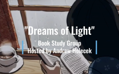 "Session 16 | ""Dreams of Light"" Book Study Group"