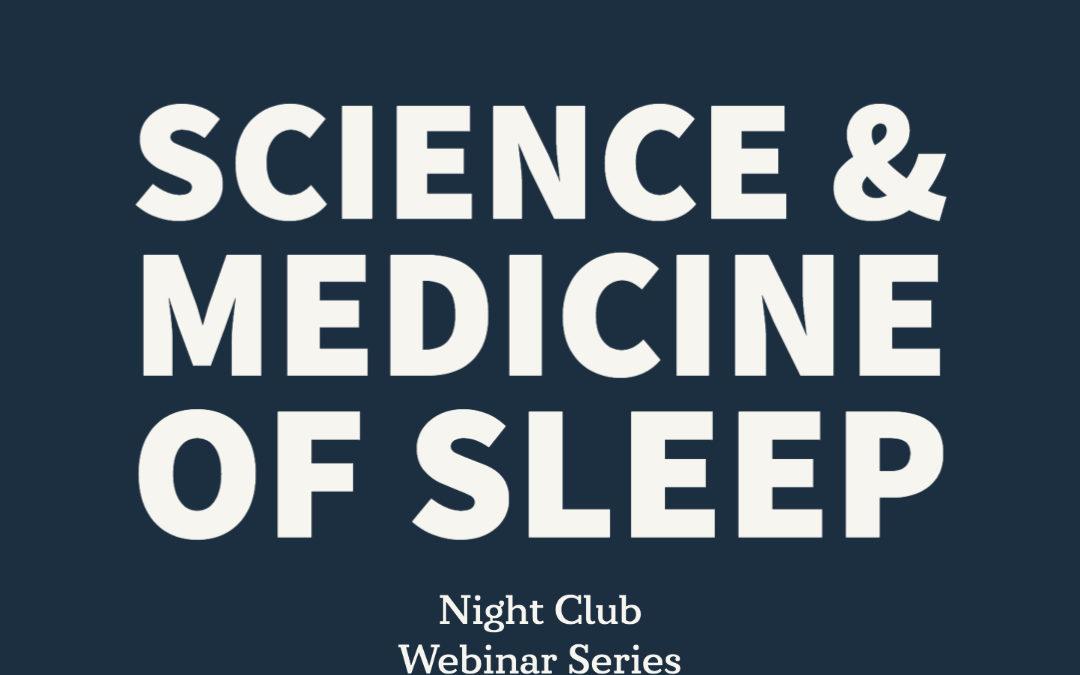 Webinar 39 | The Science and Medicine of Sleep (part 1)