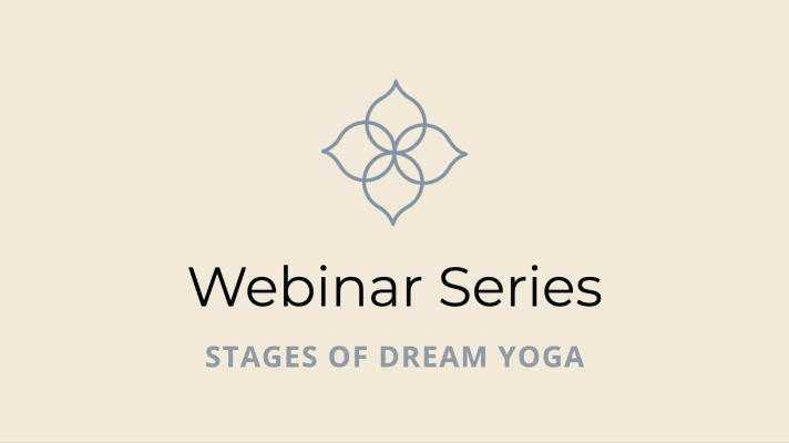 Stages of Dream Yoga [Part 2] [#44]